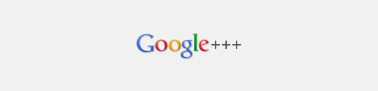 Google, toujours +