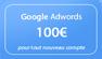 Crédit de 100€ pour Google Adwords